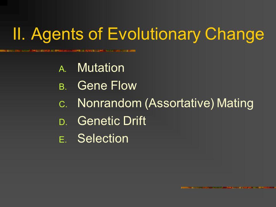 II. Agents of Evolutionary Change