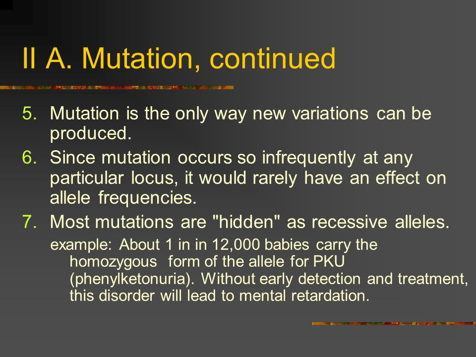 II A. Mutation, continued