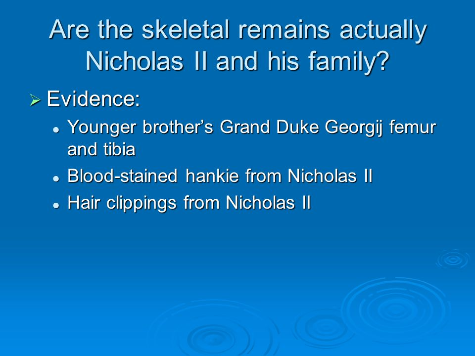 Are the skeletal remains actually Nicholas II and his family