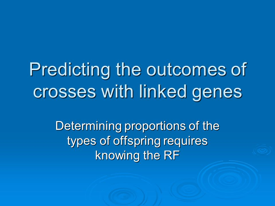 Predicting the outcomes of crosses with linked genes