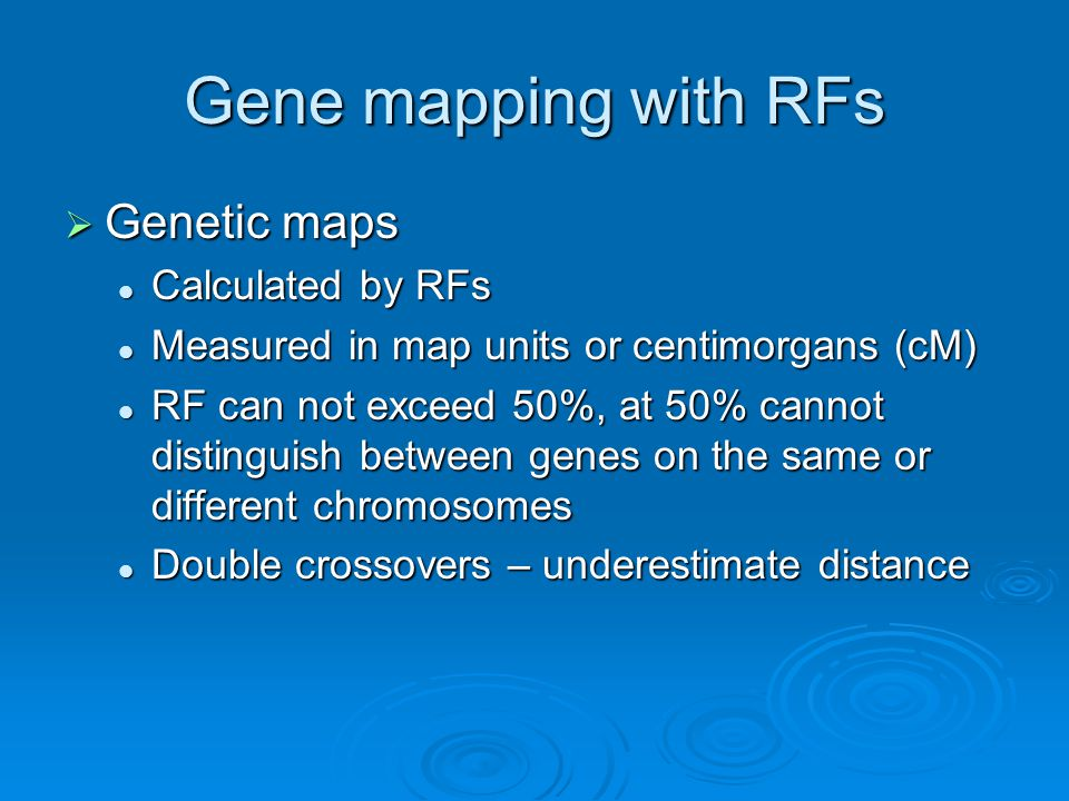 Gene mapping with RFs Genetic maps Calculated by RFs