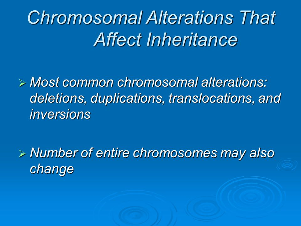 Chromosomal Alterations That Affect Inheritance