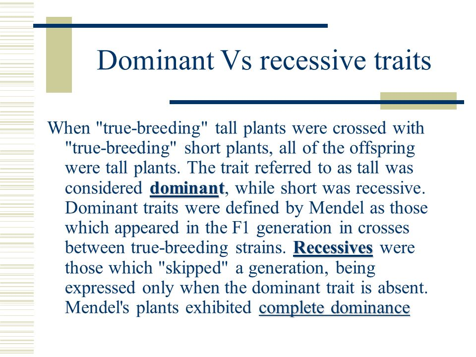 Dominant Vs recessive traits