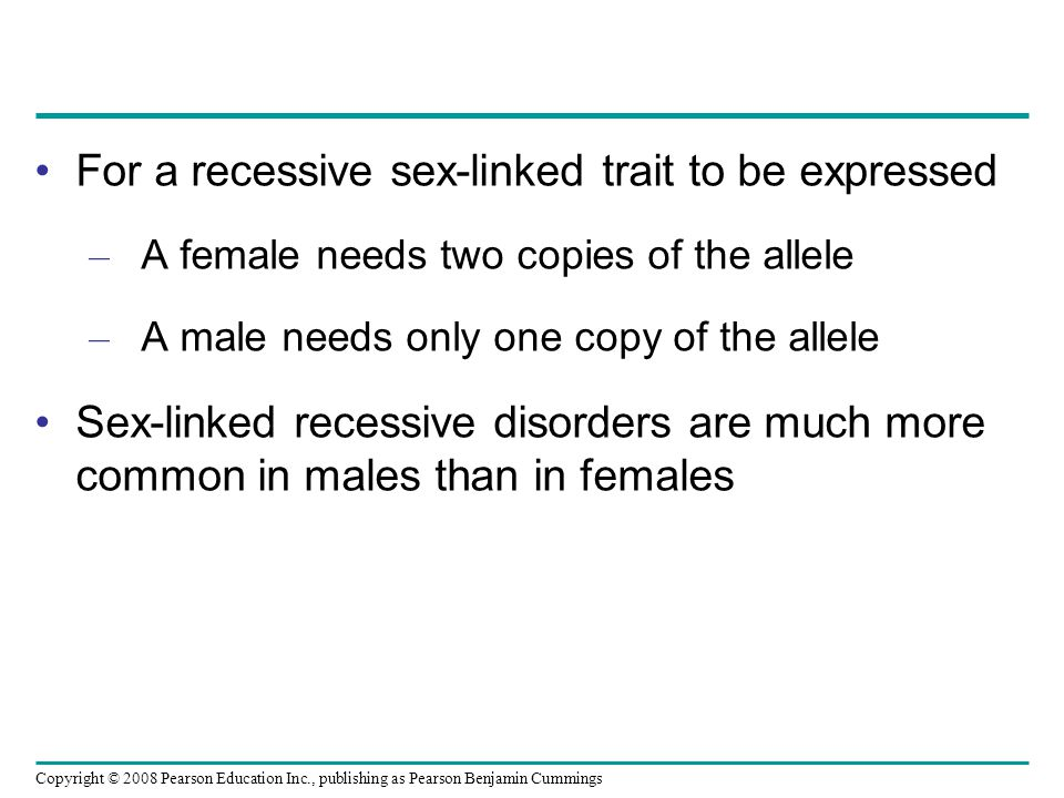 For a recessive sex-linked trait to be expressed