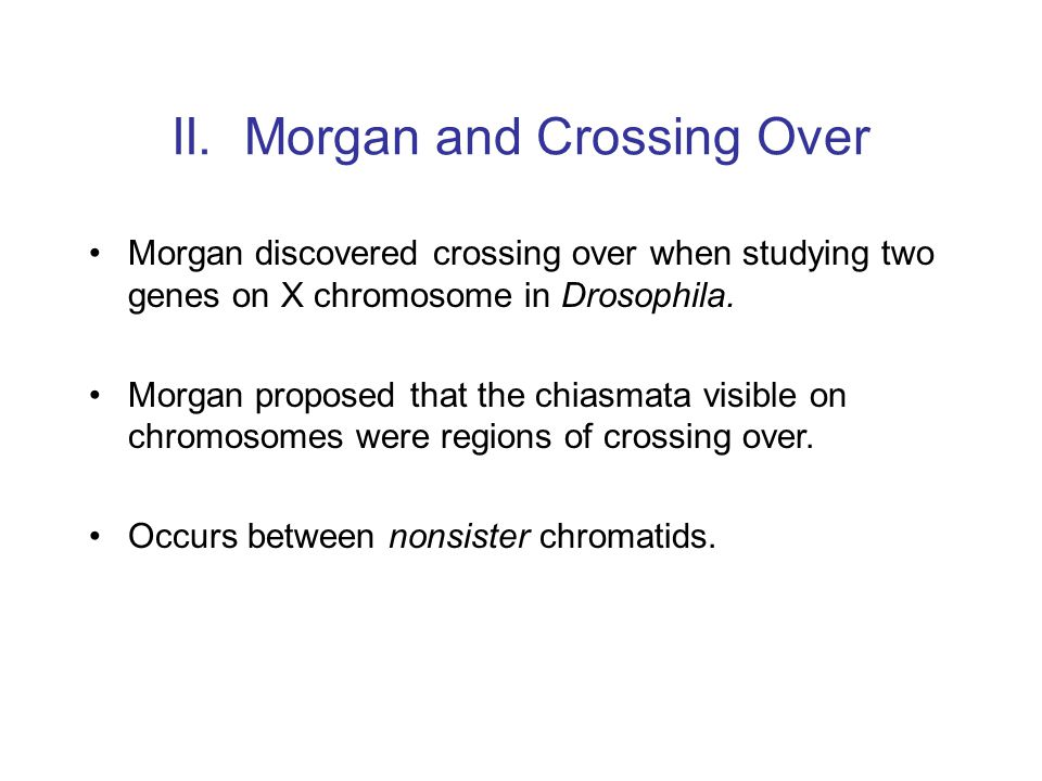 II. Morgan and Crossing Over