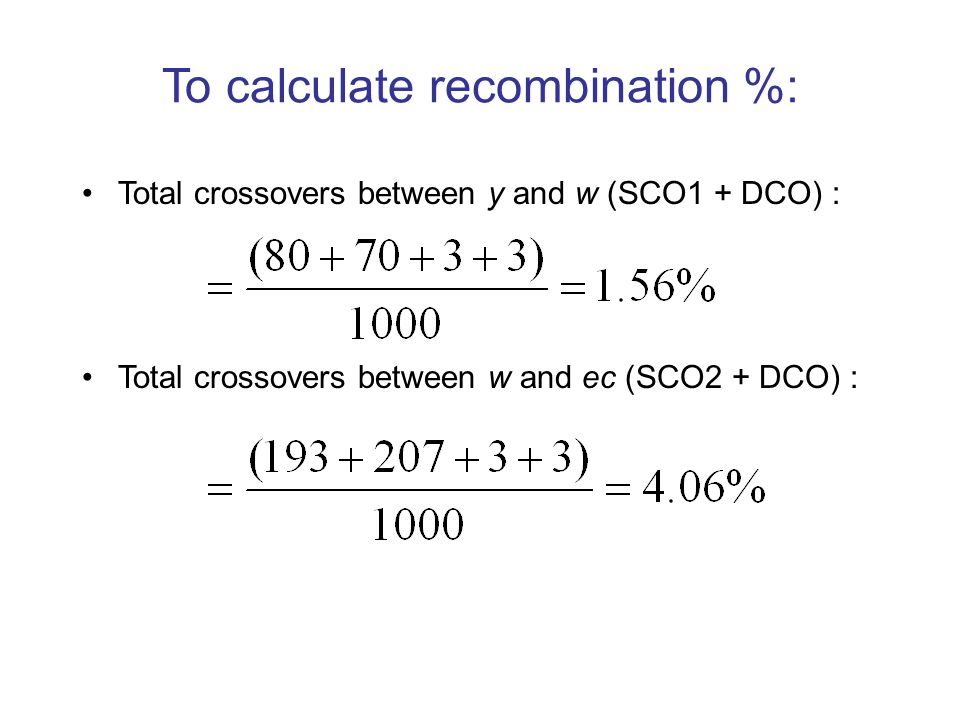 To calculate recombination %: