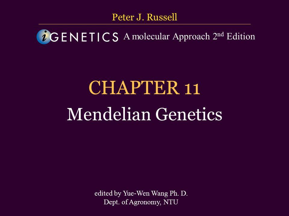 CHAPTER 11 Mendelian Genetics