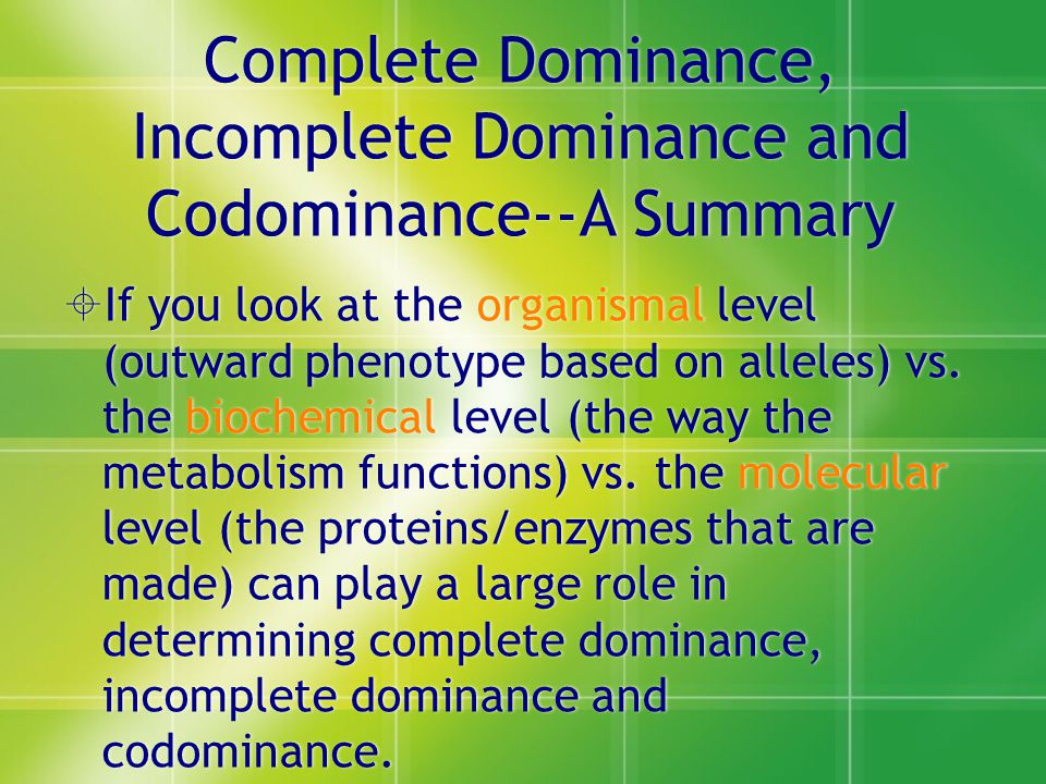 Complete Dominance, Incomplete Dominance and Codominance--A Summary