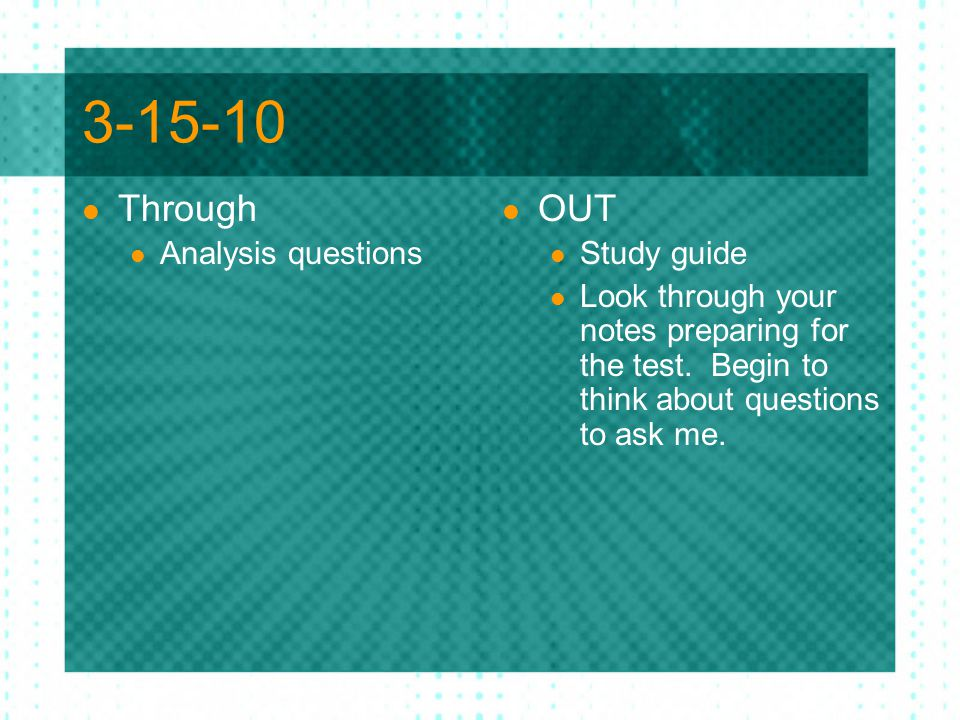 3-15-10 Through OUT Analysis questions Study guide