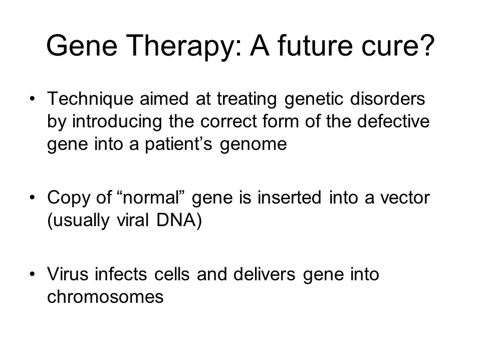 Gene Therapy: A future cure