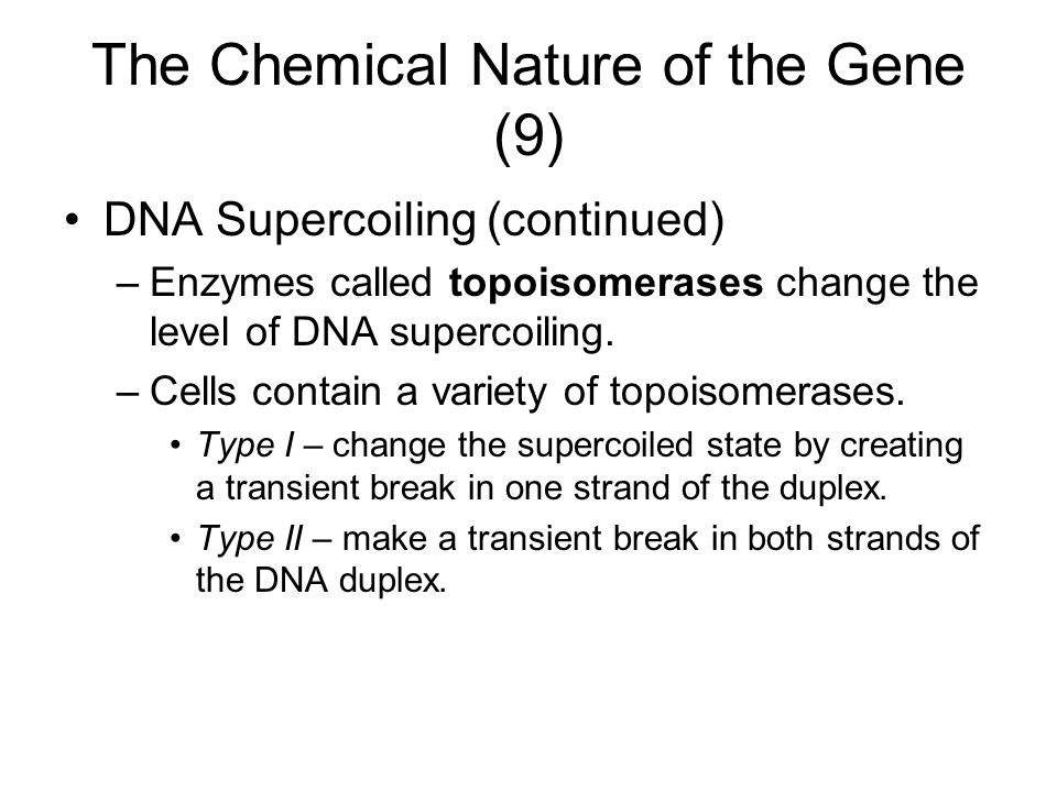 The Chemical Nature of the Gene (9)