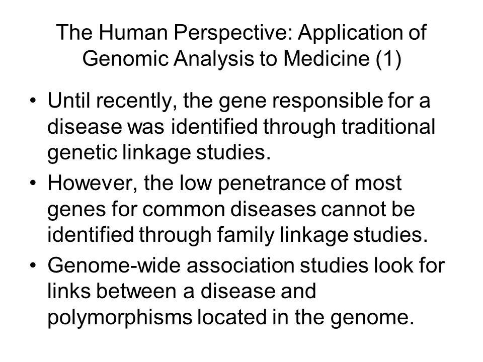 The Human Perspective: Application of Genomic Analysis to Medicine (1)