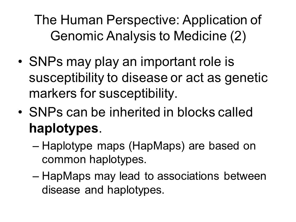 The Human Perspective: Application of Genomic Analysis to Medicine (2)