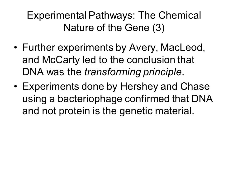 Experimental Pathways: The Chemical Nature of the Gene (3)