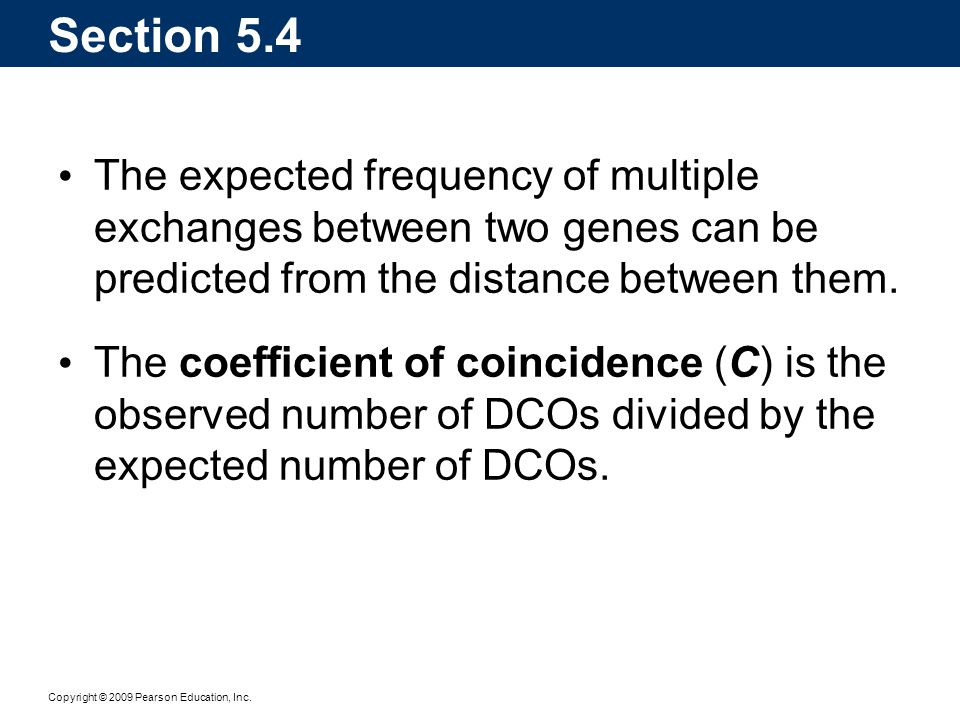 Section 5.4 The expected frequency of multiple exchanges between two genes can be predicted from the distance between them.