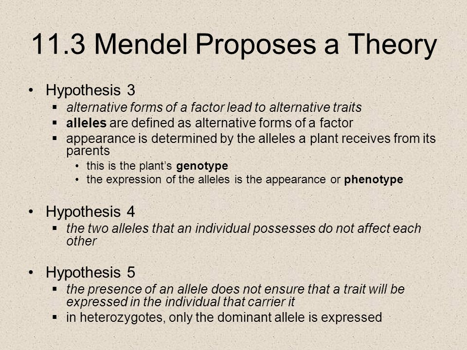 11.3 Mendel Proposes a Theory