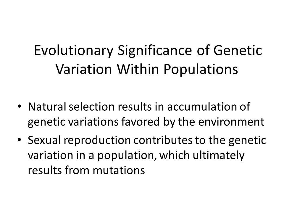 Evolutionary Significance of Genetic Variation Within Populations