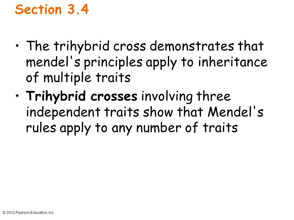 Section 3.4 The trihybrid cross demonstrates that mendel s principles apply to inheritance of multiple traits.