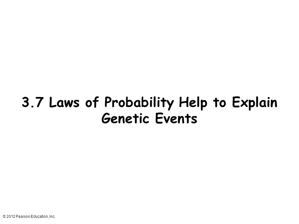 3.7 Laws of Probability Help to Explain Genetic Events