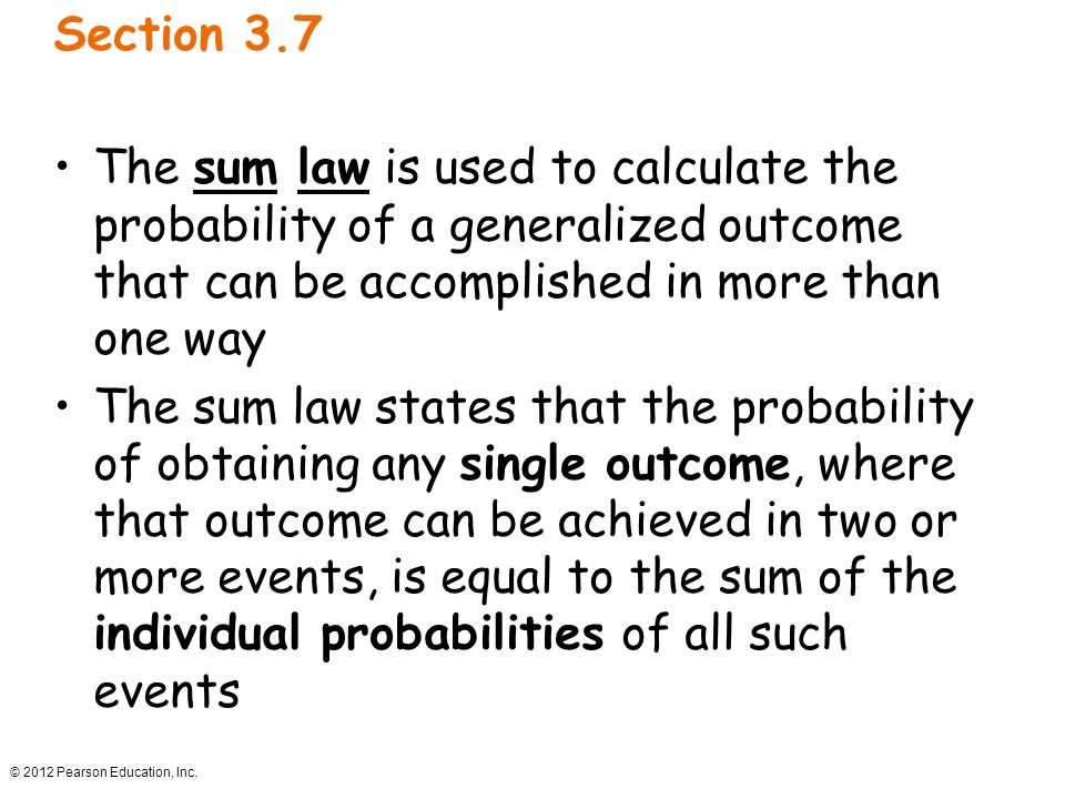 Section 3.7 The sum law is used to calculate the probability of a generalized outcome that can be accomplished in more than one way.
