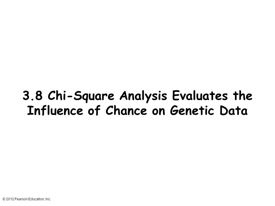 3.8 Chi-Square Analysis Evaluates the Influence of Chance on Genetic Data