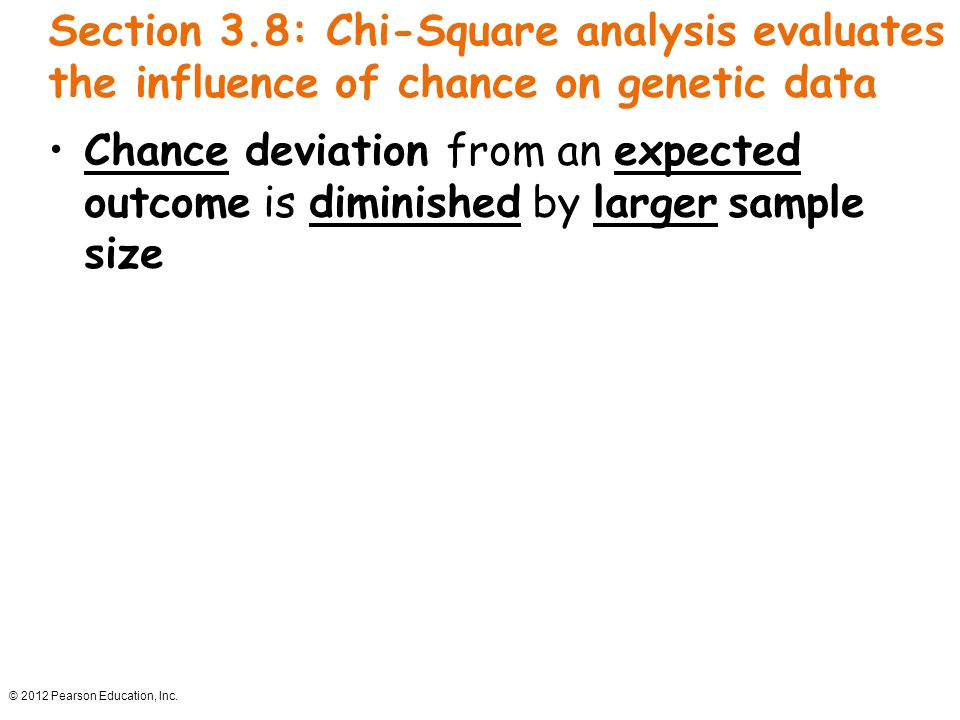 Section 3.8: Chi-Square analysis evaluates the influence of chance on genetic data