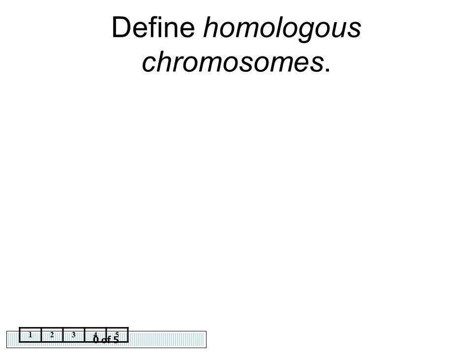 Define homologous chromosomes.