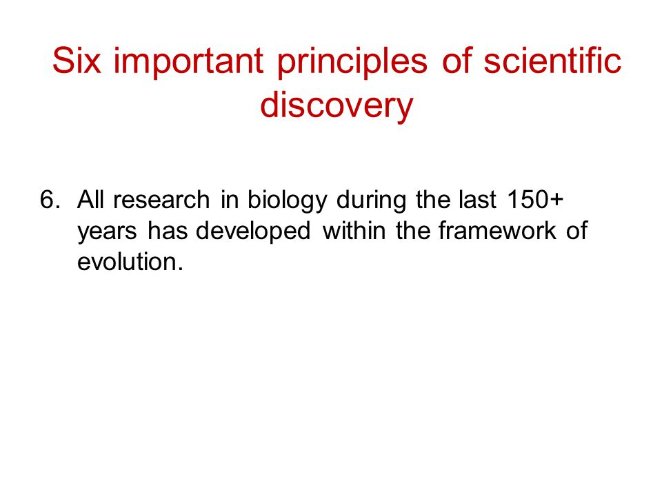 Six important principles of scientific discovery