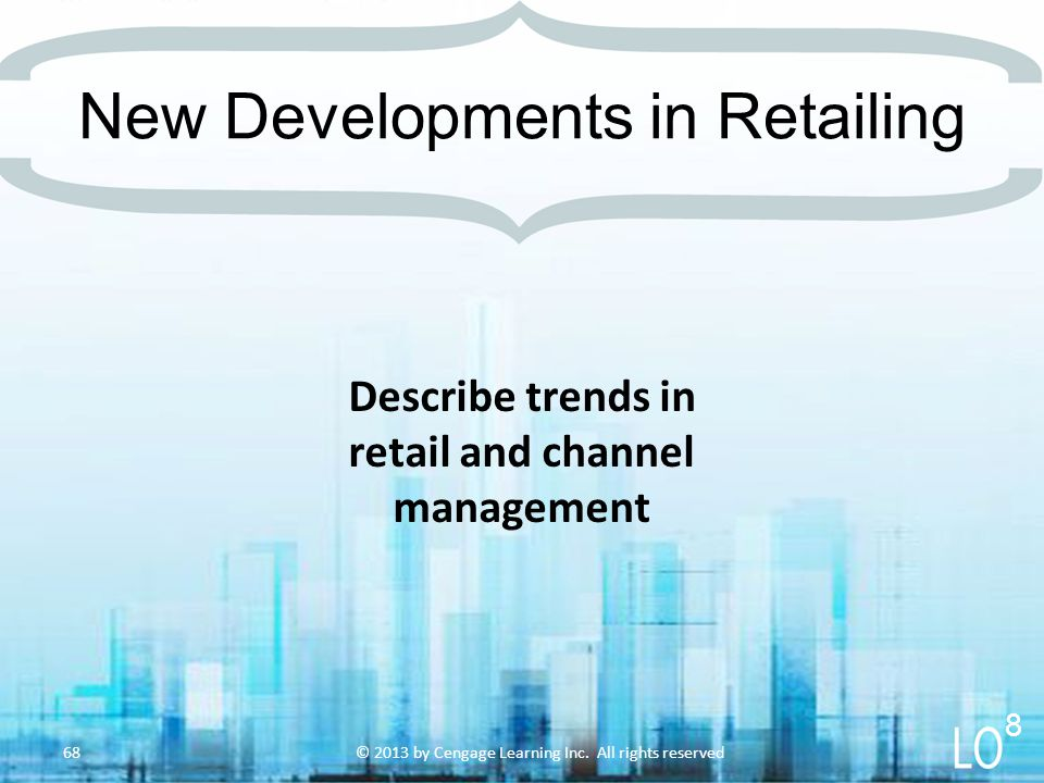 Describe trends in retail and channel management