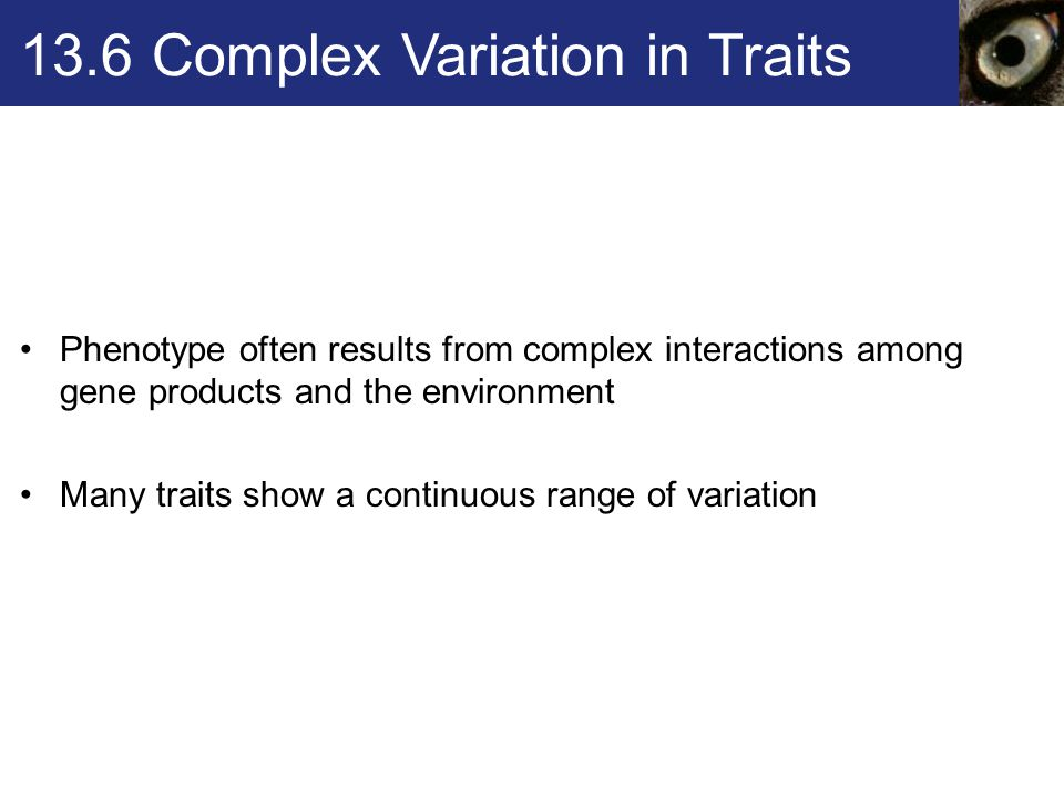 13.6 Complex Variation in Traits