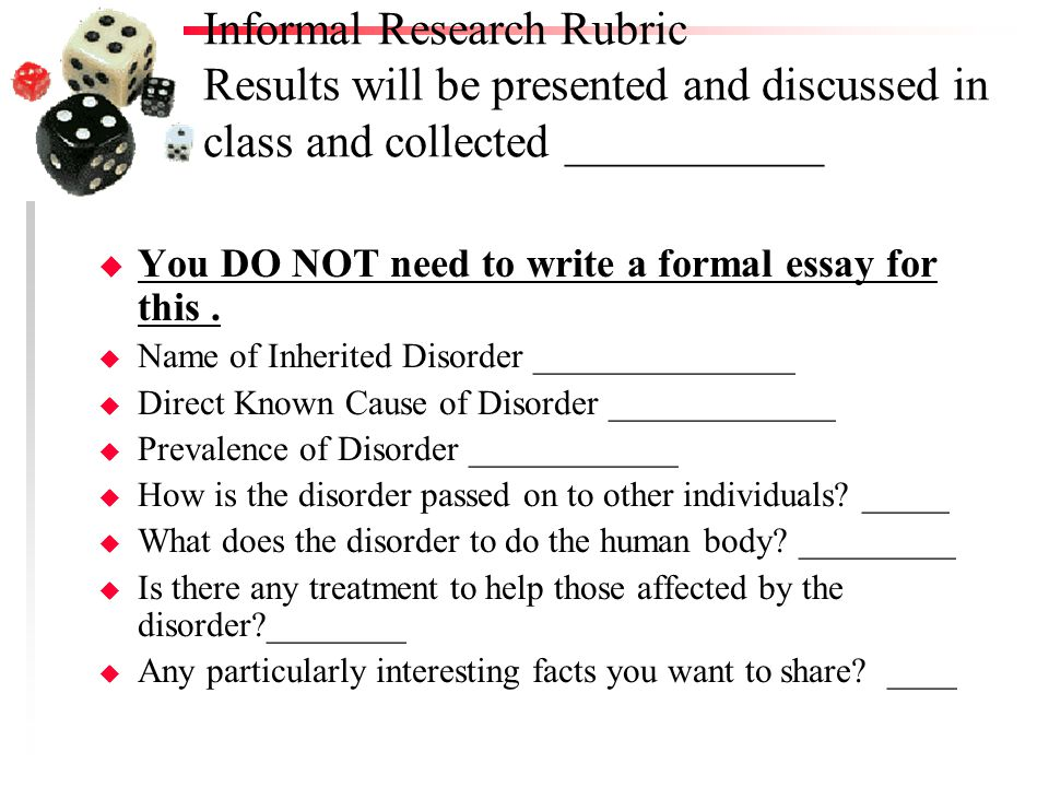 Informal Research Rubric Results will be presented and discussed in class and collected ___________