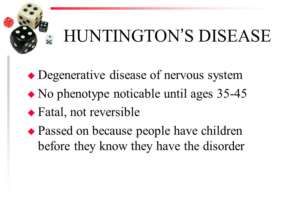 HUNTINGTON'S DISEASE Degenerative disease of nervous system