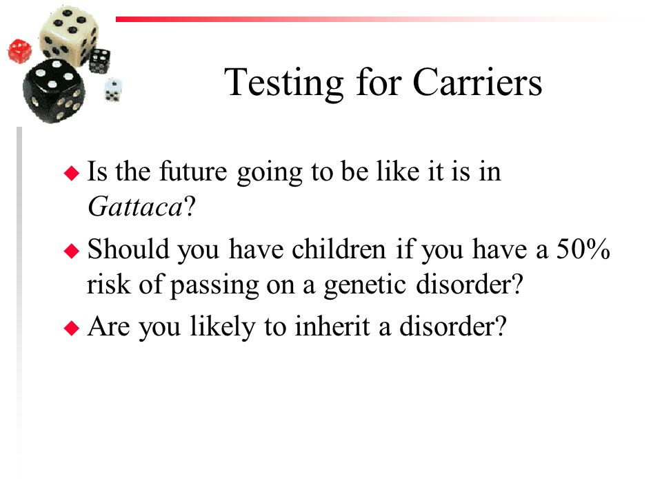 Testing for Carriers Is the future going to be like it is in Gattaca