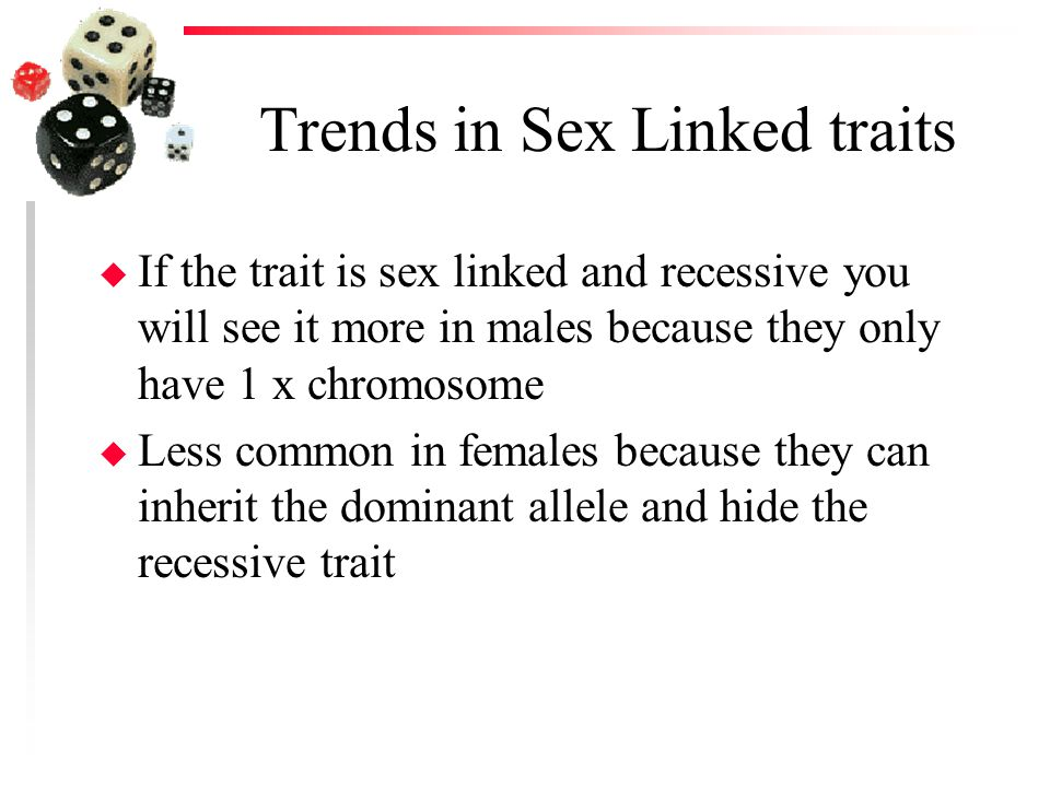 Trends in Sex Linked traits