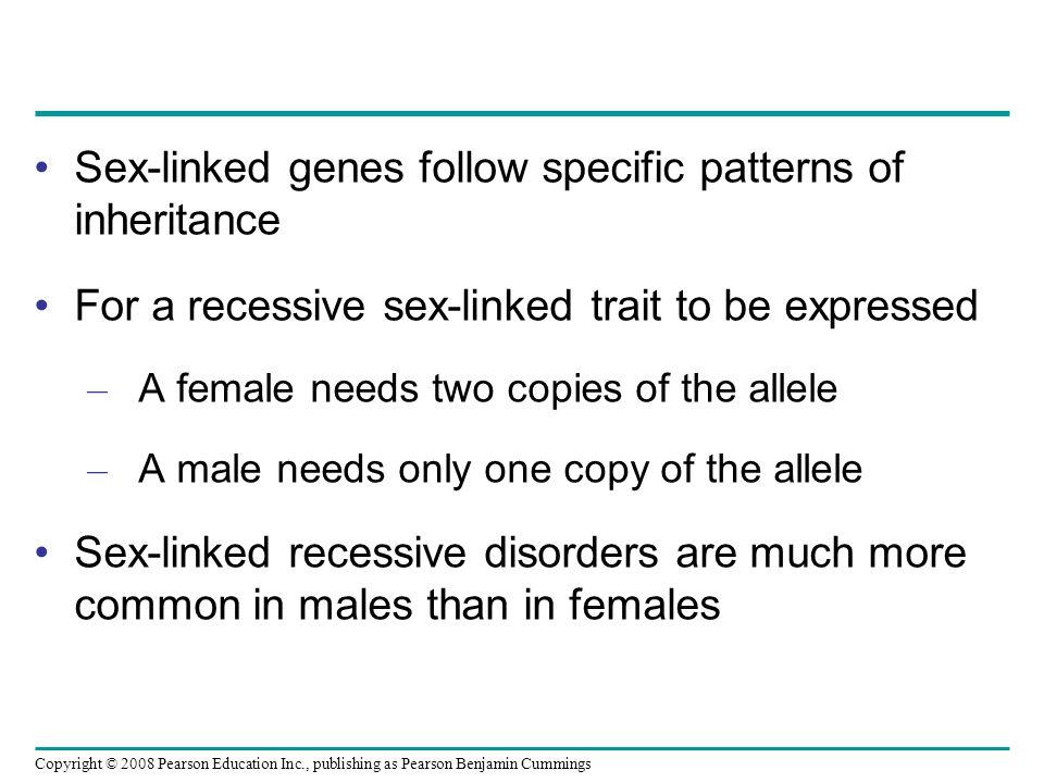 Sex-linked genes follow specific patterns of inheritance