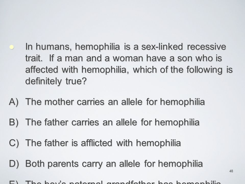 The mother carries an allele for hemophilia