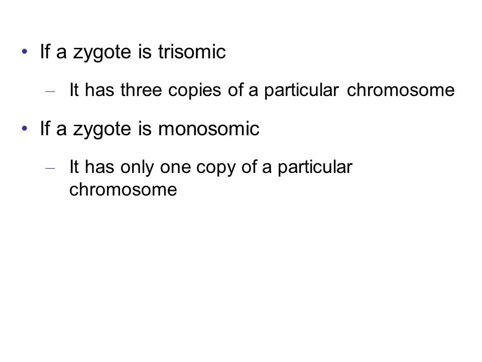 If a zygote is monosomic