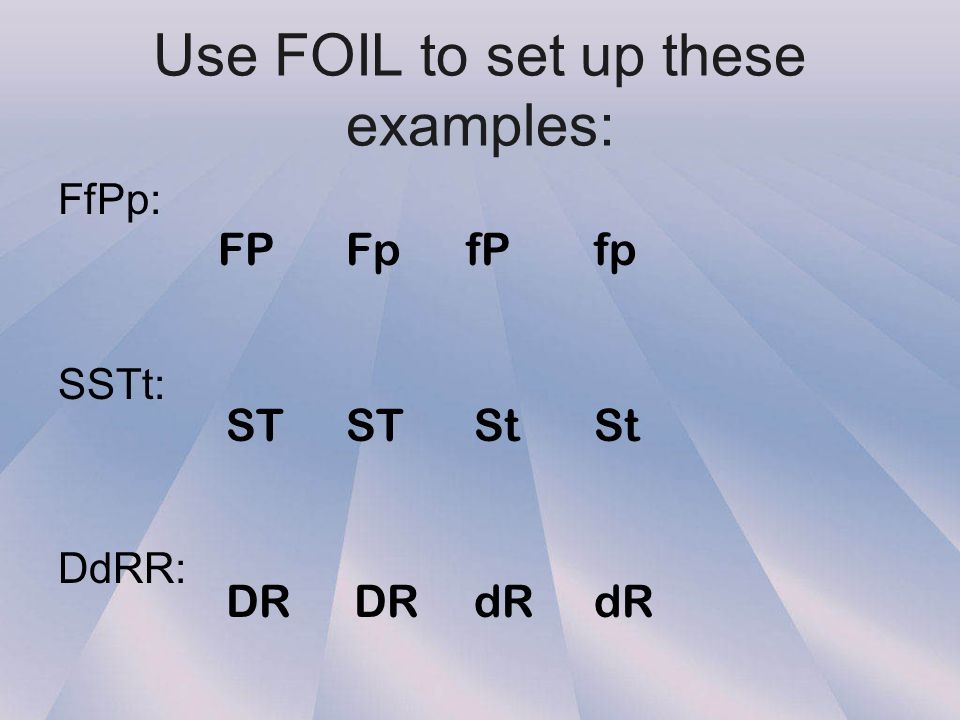 Use FOIL to set up these examples: