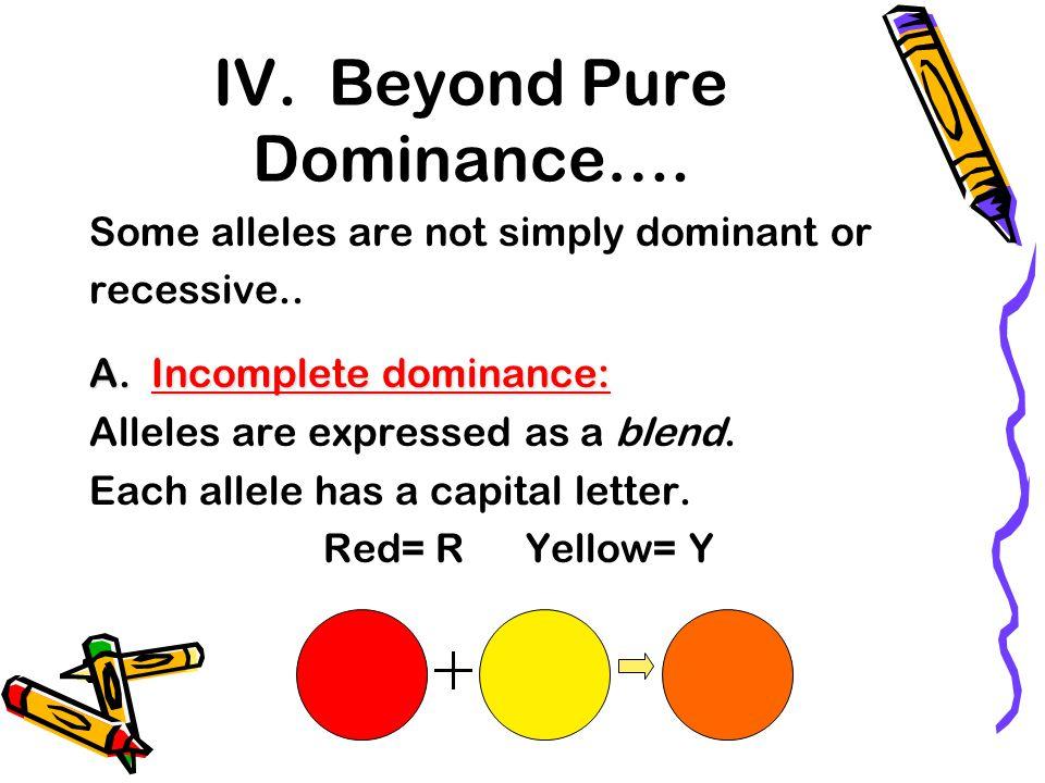 IV. Beyond Pure Dominance….