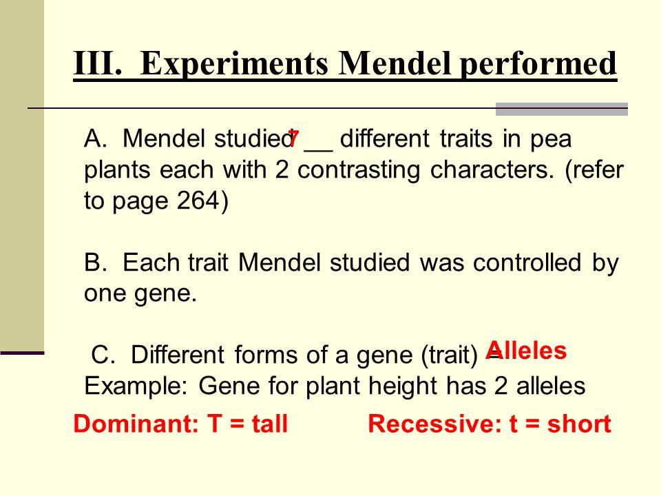 III. Experiments Mendel performed
