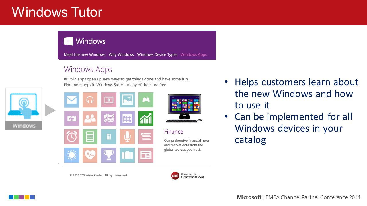 Windows Tutor Helps customers learn about the new Windows and how to use it.