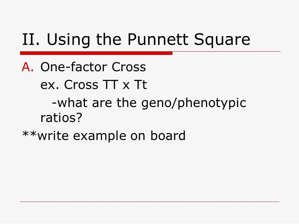 II. Using the Punnett Square
