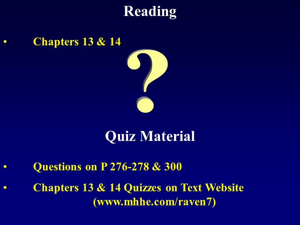 Reading Quiz Material Chapters 13 & 14 Questions on P 276-278 & 300