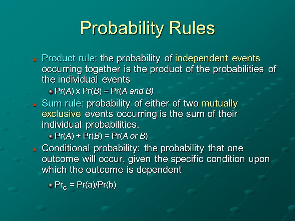 Probability Rules Product rule: the probability of independent events occurring together is the product of the probabilities of the individual events.