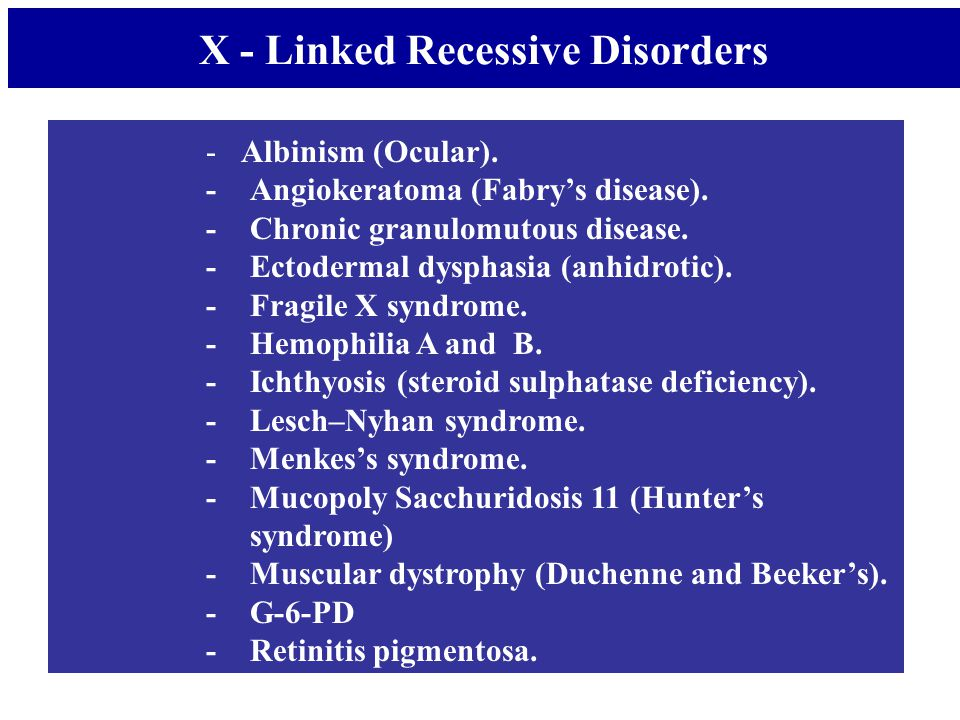 X - Linked Recessive Disorders
