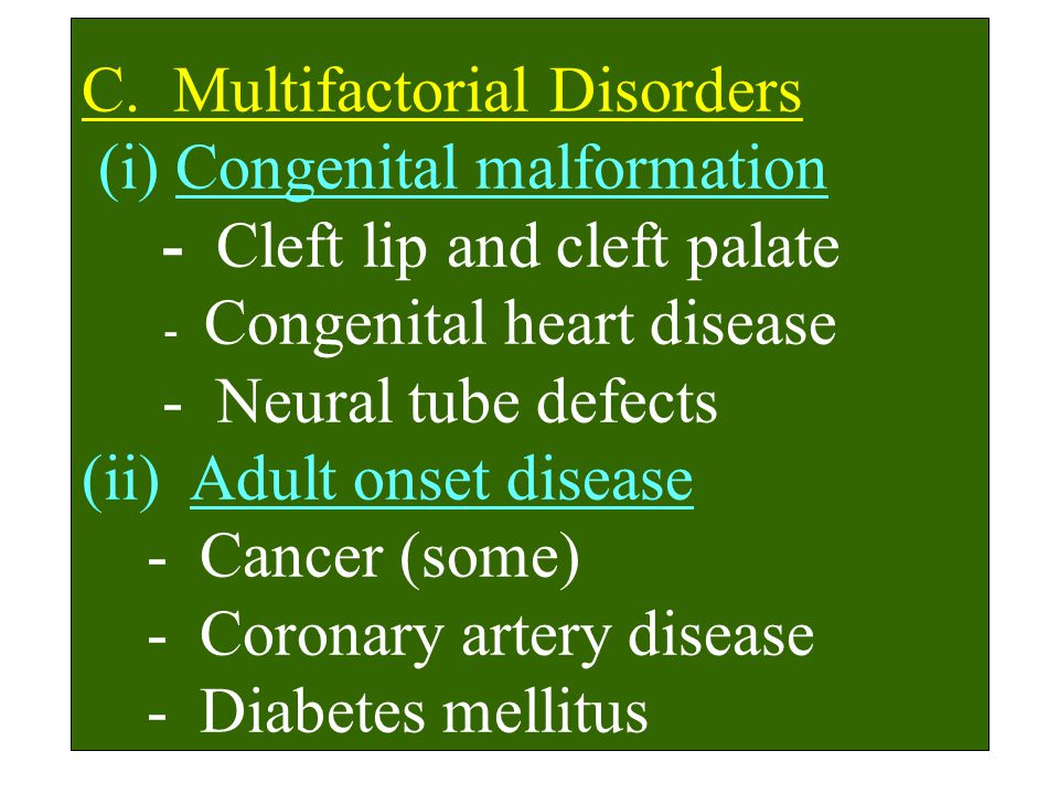 C. Multifactorial Disorders (i) Congenital malformation