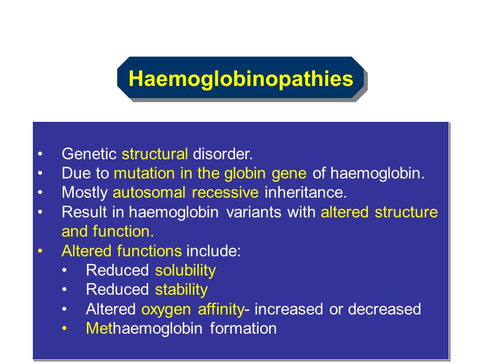 Haemoglobinopathies Genetic structural disorder.