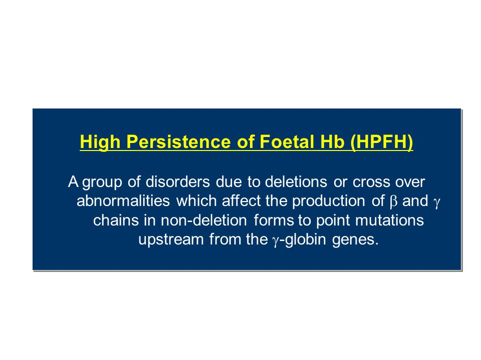 High Persistence of Foetal Hb (HPFH)