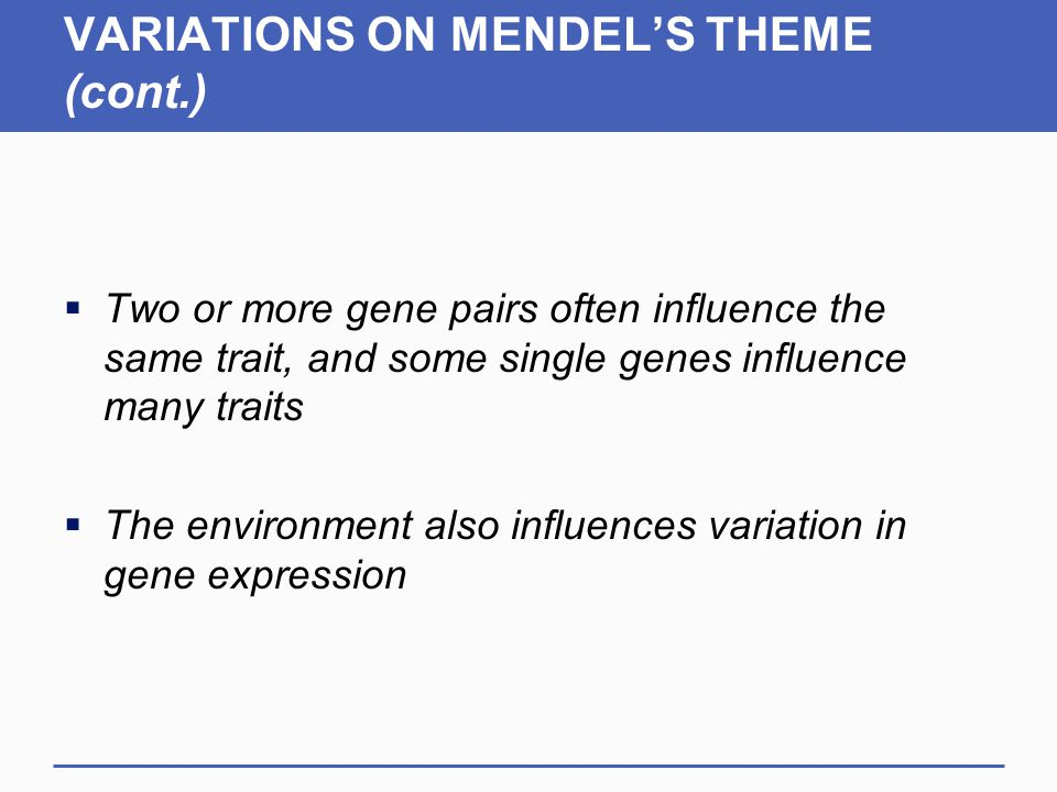VARIATIONS ON MENDEL'S THEME (cont.)