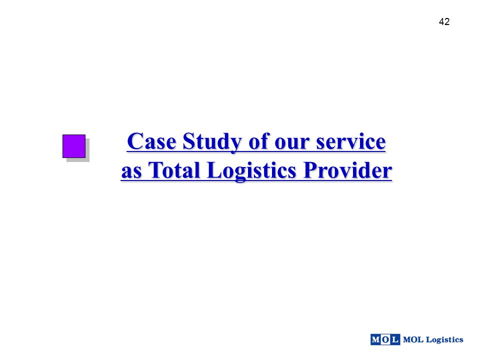 Case Study of our service as Total Logistics Provider